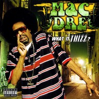Purchase Mac Dre - What It Thizz
