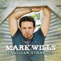 Purchase Mark Wills - Familiar Stranger
