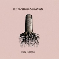 Purchase Mary Hampton - My Mother's Children