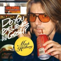 Purchase Mitch Hedberg - Do You Believe In Gosh