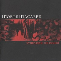Purchase Morte Macabre - Symphonic Holocaust