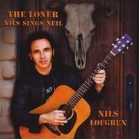 Purchase Nils Lofgren - The Loner: Nils Sings Neil
