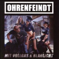 Purchase Ohrenfeindt - Mit Vollgas & Blaulicht