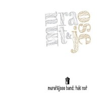 Purchase Murat & Jose Band - Tuki Not