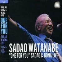Purchase Sadao Watanabe - One for You: Sadao & Bona Live