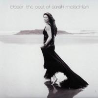 Purchase Sarah Mclachlan - Closer: The Best Of Sarah McLachlan