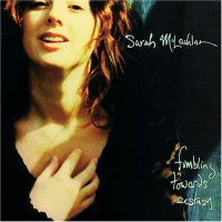 Purchase Sarah Mclachlan - Fumbling Towards Ecstasy CD1