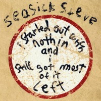 Purchase Seasick Steve - I Started Out With Nothin And I Still Got Most Of It Left (Die Cut Limited Edition) CD1