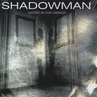Purchase Shadowman - Ghost In The Mirror