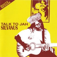 Purchase Silvanus - Talk To Jah