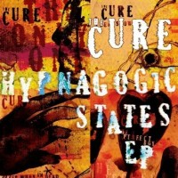 Purchase The Cure - Hypnagogic States (EP)