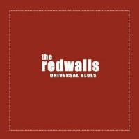 Purchase The Redwalls - Universal Blues