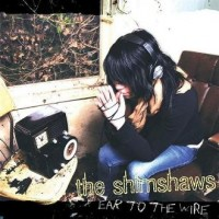 Purchase The Shimshaws - Ear To The Wire