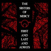 Purchase Sisters of Mercy - First And Last And Always