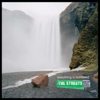 Purchase The Streets (UK) - Everything Is Borrowed