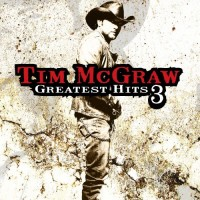 Purchase Tim McGraw - Greatest Hits 3