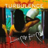 Purchase Turbulence - Love Me For Me