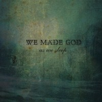 Purchase We Made God - As We Sleep