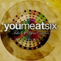 Purchase You Me At Six - Take Off Your Colours