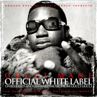 Purchase Gucci Mane - Ground Breakers: Gucci Mane Official White Label
