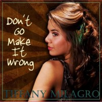 Purchase Tiffany Milagro - Dont Go Make it Wrong