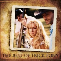 Purchase Trick Pony - The Best Of Trick Pony