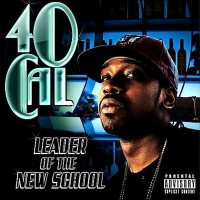 Purchase 40 Cal - Leader Of The New School