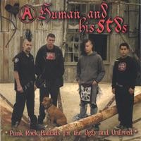 Purchase A Human And His STDs - Punk Rock Ballads For The Ugly And Unloved