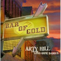 Purchase Arty Hill & The Long Gone Daddys - Bar Of Gold