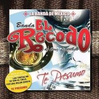 Purchase Banda El Recodo - Te Presumo
