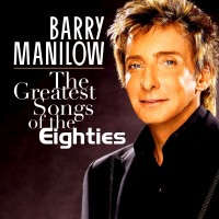Purchase Barry Manilow - The Greatest Songs Of The Eighties