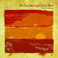 Purchase Ben Nichols - The Last Pale Light In The West