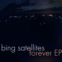 Purchase Bing Satellites - Forever (EP)