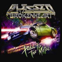 Purchase Blessed By A Broken Heart - Pedal To The Metal