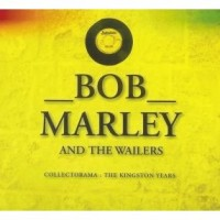 Purchase Bob Marley & the Wailers - Collectorama: The Kingston Years