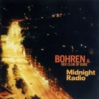 Purchase Bohren & Der Club Of Gore - Midnight Radio CD1