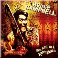 Purchase BruceXCampbell - We Are All Kamikaze
