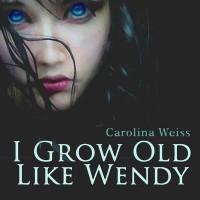 Purchase Carolina Weiss - I Grow Old Like Wendy (EP)