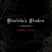Purchase Charlotte's Shadow - Eternal Sleep