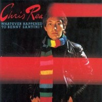 Purchase Chris Rea - Whatever Happened To Benny Santini