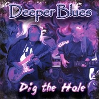 Purchase Deeper Blues - Dig The Hole