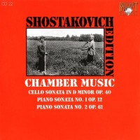 Purchase Dmitri Shostakovich - Shostakovich Edition: Chamber Music (Cello sonata in D minor Op.40, Piano sonata No.1 Op.12, No.2 Op.61)