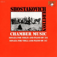 Purchase Dmitri Shostakovich - Shostakovich Edition: Chamber Music (Sonata for violon and piano Op.134, Sonata for viola and piano Op.147)
