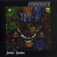 Purchase Down River - Seethin' Heathen