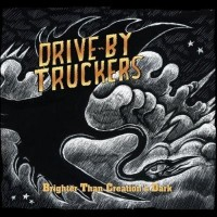 Purchase Drive-By Truckers - Brighter Than Creation's Dark