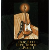 Purchase Eric Bell - Live Tonite ...Plus!