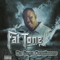 Purchase Fat Tone - Da Saga Continues
