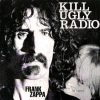 Purchase Frank Zappa - Kill Ugly Radio