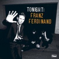 Purchase Franz Ferdinand - Tonight: Franz Ferdinand