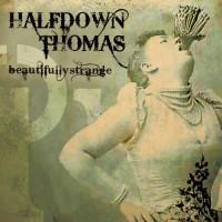 Purchase Halfdown Thomas - Beautifully Strange